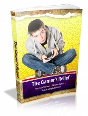 Pay for Gamers Relief - The Ex-Gamers Ultimate Solution To Gaming Addiction
