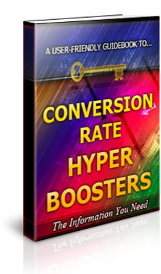 Pay for Conversion Rate Hyper Boosters Unrestricted PLR Ebook