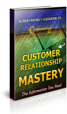 Pay for Customer Relationship Mastery Unrestricted PLR Ebook