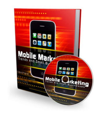 Pay for Mobile Marketing Trends and Small Businesses MRR eBook & Audio