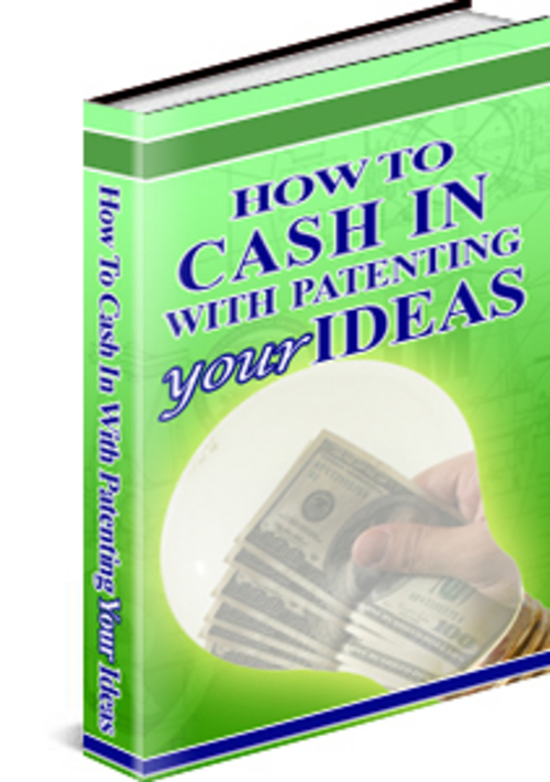 Pay for How To Cash In With Patenting Your Ideas, PLR