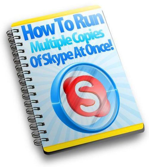Pay for Run Multiple Copies of Skype At Once Unrestricted PLR Ebook