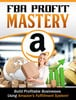 Thumbnail FBA Profit Mastery Couse Amazon Fulfillment System