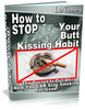 Thumbnail Stop Your Butt Kissing Habit ebooks