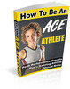 Thumbnail How to Be an Ace Athlete ebooks
