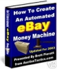 Thumbnail HOW TO CREATE AN EBAY AUTOMATED MONEY MACHINE EBOOK