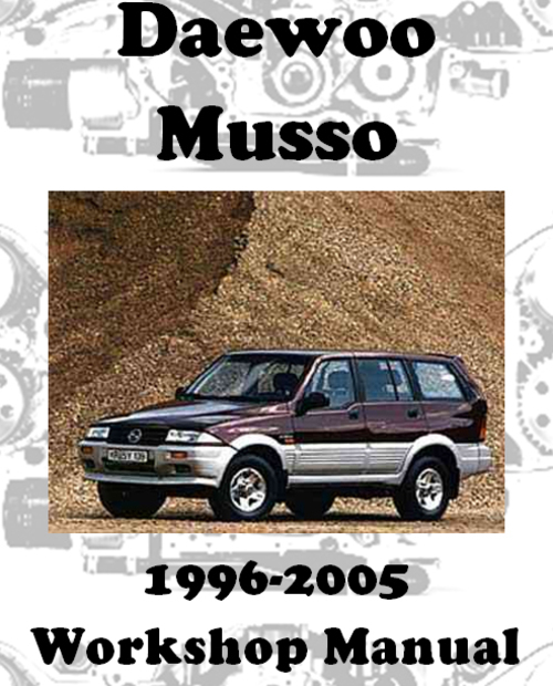 daewoo ssangyong musso 1996 2005 workshop manual download man rh tradebit com ssangyong musso sports service manual 1997 ssangyong musso owners manual
