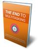 Thumbnail The End To Multitasking MRR Full Package