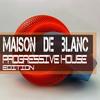 Thumbnail Maison De Blanc Progressive House Edition