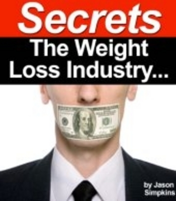 Pay for Secrets the Weight Loss Industry Hopes You Never Find Out