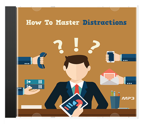 Pay for  How To Master Distractions