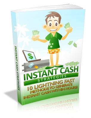 Pay for Instant Cash Strategies eBook PLR